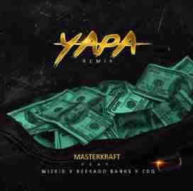 Masterkraft - Yapa (Remix) ft. Wizkid, Reekado Banks & CDQ